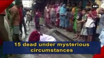 15 Dead Under Mysterious Circumstances
