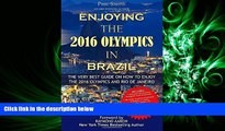 there is  Enjoying the 2016 Olympics in Brazil: The very best guide on how to enjoy the 2016