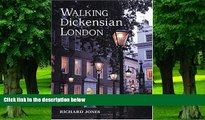 Must Have PDF  Walking Dickensian London: Twenty-Five Original Walks Through London s Victorian