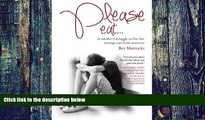 Big Deals  Please eat... A mother s struggle to free her teenage son from anorexia  Best Seller