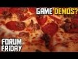 ► Forum Friday - Game Demos?
