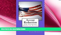complete  Accent Reduction: The Standard American Accent