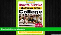 complete  How to Survive Getting Into College: By Hundreds of Students Who Did (Hundreds of Heads