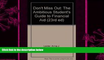 complete  Don t Miss Out: The Ambitious Student s Guide to Financial Aid (23rd ed)