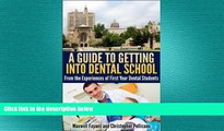 complete  A Guide To Getting Into Dental School: From the Experiences of First Year Dental Students