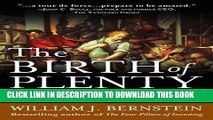 [PDF] The Birth of Plenty: How the Prosperity of the Modern World was Created Full Online