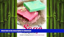READ  The Soap Making Books: Guide to Making Natural Homemade Soaps (Soap Making for Beginners)