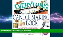 FAVORITE BOOK  The Everything Candlemaking Book: Create Homemade Candles in House-Warming Colors,