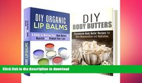 READ  DIY Lip Balms and Body Butters Box Set: A Guide to Making Your Homemade Organic Lip Balms