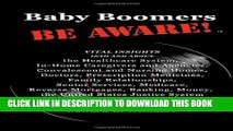 [PDF] Baby Boomers BE AWARE!: Vital insights into/about: the Healthcare System, In-Home