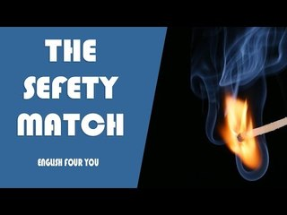 The Sefety Match - English Four You