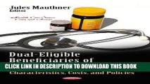 [PDF] Dual-Eligible Beneficiaries of Medicare and Medicaid: Characteristics, Costs, and Policies
