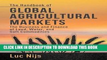 [PDF] The Handbook of Global Agricultural Markets: The Business and Finance of Land, Water, and
