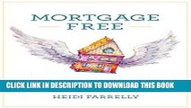 [PDF] Mortgage Free: How to Pay Off Your Mortgage in Under 10 Years - Without Becoming a Drug