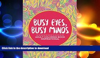 FAVORITE BOOK  Busy Eyes, Busy Minds: Adult Coloring Book Inspirational (Inspirational Coloring