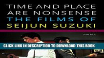 [PDF] Time and Place Are Nonsense: The Films of Seijun Suzuki (Freer Gallery of Art Occasional
