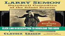 [PDF] Larry Semon, Daredevil Comedian of the Silent Screen: A Biography and Filmography Full