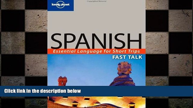 FREE DOWNLOAD  Lonely Planet Fast Talk Spanish  BOOK ONLINE