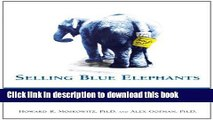 Read Selling Blue Elephants: How to Make Great Products that People Want BEFORE They Even Know