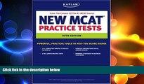 complete  Kaplan New MCAT Practice Tests (Kaplan MCAT Practice Tests)