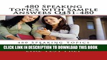 [PDF] 480 Speaking Topics with Sample Answers Q451-480 (480 Speaking Topics 30 Day Pack) Full Online