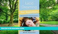 Big Deals  Lucid Dreaming for Beginners: Simple Techniques for Creating Interactive Dreams