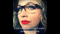 It's a man's man's man's world - James Brown cover