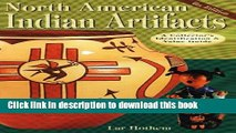 Read North American Indian Artifacts (North American Indian Artifacts: A Collector s