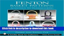 Read Fenton Basket Patterns: Acanthus to Hummingbird (Schiffer Book for Collectors)  PDF Free