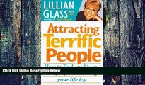 Big Deals  Attracting Terrific People: How to Find-And Keep-The People Who Bring Your Life Joy