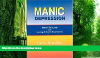 Big Deals  Manic Depression: How to Live While Loving a Manic Depressive  Best Seller Books Best