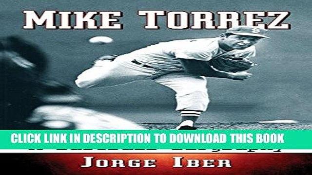 [PDF] Mike Torrez: A Baseball Biography Full Online
