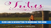 [PDF] Tutus   Cowboy Boots (Part 1) (Tutus   Cowboy Boots Series) Full Colection