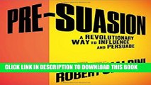 [PDF] Pre-Suasion: A Revolutionary Way to Influence and Persuade Popular Colection