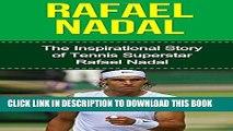 [PDF] Rafael Nadal: The Inspirational Story of Tennis Superstar Rafael Nadal Popular Colection