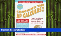complete  Princeton Review: Cracking the AP: Calculus AB   BC, 1999-2000 Edition (Cracking the Ap