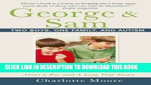 [PDF] George   Sam: Two Boys, One Family, and Autism Popular Colection