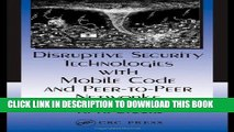 [PDF] Disruptive Security Technologies with Mobile Code and Peer-to-Peer Networks Full Colection