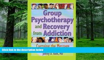Big Deals  Group Psychotherapy and Recovery from Addiction: Carrying the Message  Free Full Read