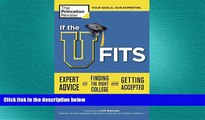 behold  If the U Fits: Expert Advice on Finding the Right College and Getting Accepted (College