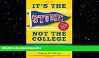 complete  It s the Student, Not the College: The Secrets of Succeeding at Any School_Without Going