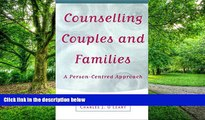 Big Deals  Counselling Couples and Families: A Person-Centred Approach  Free Full Read Most Wanted