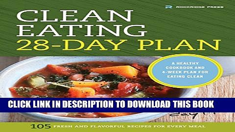 New Book Clean Eating 28-Day Plan: A Healthy Cookbook and 4-Week Plan for Eating Clean