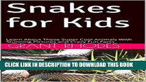 [PDF] Snakes for Kids: Learn About These Super Cool Animals With Stunning Pictures and Crazy Fun