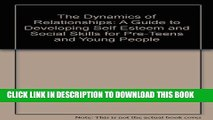 [PDF] The Dynamics of Relationships: A Guide to Developing Self Esteem and Social Skills for