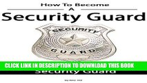 [PDF] How To Become a Security Guard - Job As A Security Guard Full Collection