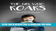 [PDF] The Girl Who Roars: Overcome Your Self Consciousness and Limiting Beliefs to Unleash Your