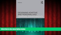 For you Designing Adaptive and Personalized Learning Environments (Interdisciplinary Approaches to