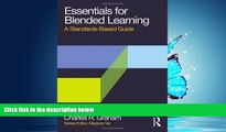Choose Book Essentials for Blended Learning: A Standards-Based Guide (Essentials of Online Learning)