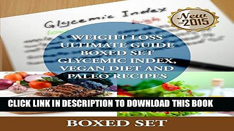 New Book Weight Loss Guide using Glycemic Index Diet, Vegan Diet and Paleo Recipes: Weight Loss